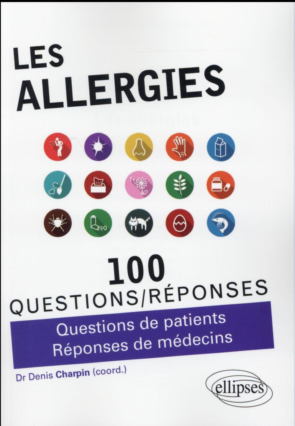Vente Livre :                                    Les Allergies Questions De Patients Reponses De Medecins                                      - Charpin
