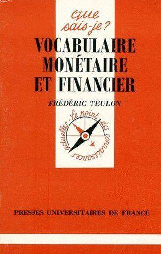 Iad - vocabulaire monetaire et financier qsj 2628  - Frédéric Teulon  - Frederic Teulon