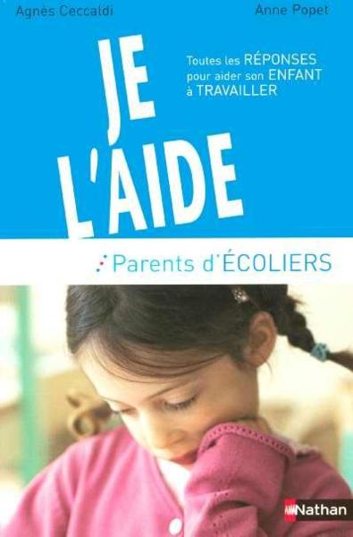 Je l aide guide parents ecolie  - Agnès Ceccaldi