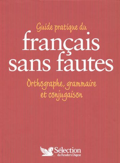 livre guide pratique du francais sans fautes orthographe grammaire et conjugaison bernard. Black Bedroom Furniture Sets. Home Design Ideas