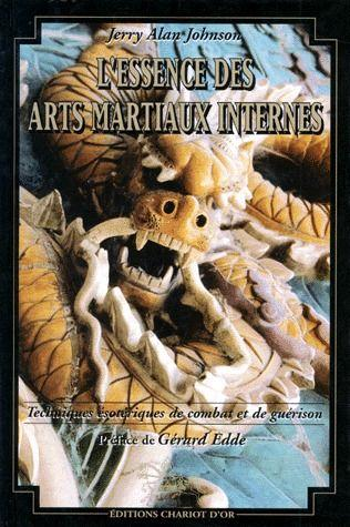 L'essence des arts martiaux internes t.1  - Jerry Alan Johnson