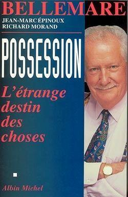 Vente Livre :                                    Possession                                      - Pierre Bellemare  - Morand Richard