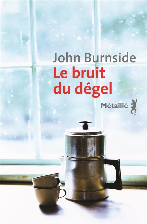 Vente  Le bruit du dégel  - John Burnside