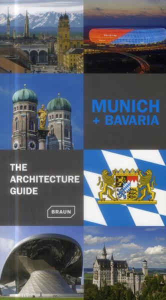 Vente Livre :                                    Munich + Bavaria ; the architecture guide                                      - Chris Van Uffelen  - Nicolette Baumeister