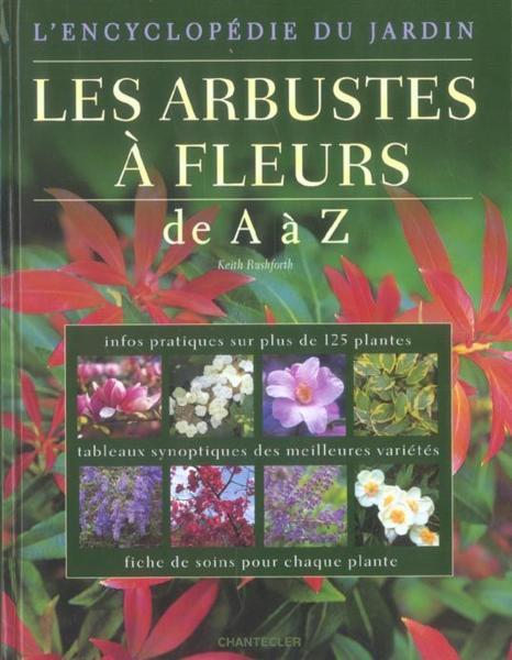 Livre l 39 encyclopedie du jardin les arbustes a fleurs for Jardin l encyclopedie
