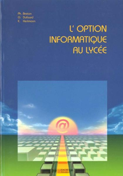 L'Option Informatique Au Lycee  - P Breton  - E Heilmann