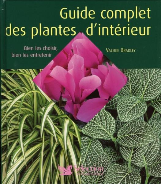livre guide complet des plantes d 39 int rieur val rie bradley acheter occasion 15 09 2006. Black Bedroom Furniture Sets. Home Design Ideas