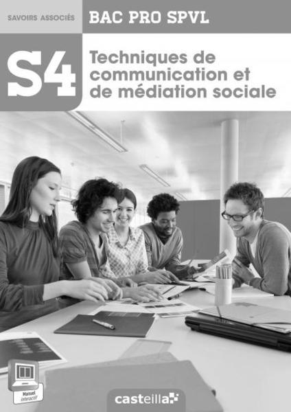 livre s4 techniques de communication et de m diation sociale 2nde 1 re terminale bac pro. Black Bedroom Furniture Sets. Home Design Ideas