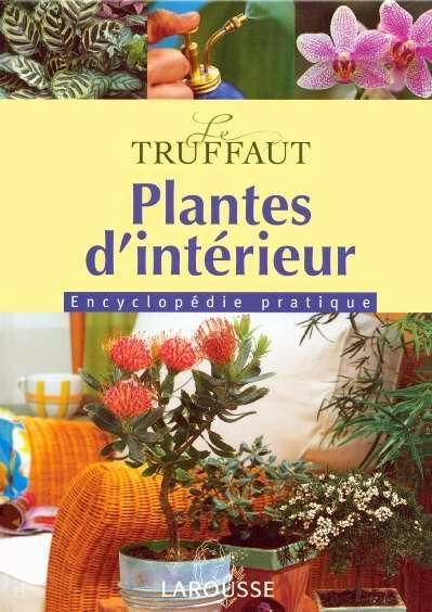 livre encyclopedie truffaut plantes d 39 interieur