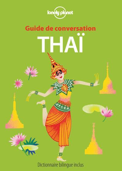 GUIDE DE CONVERSATION ; thaï (4e édition)  - Collectif