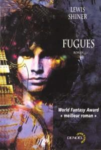 Fugues  - Lewis Shiner