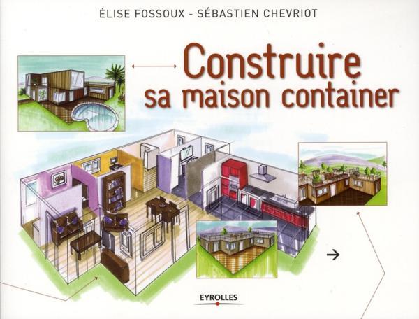 Livre construire sa maison container fossoux elise for Maison container original