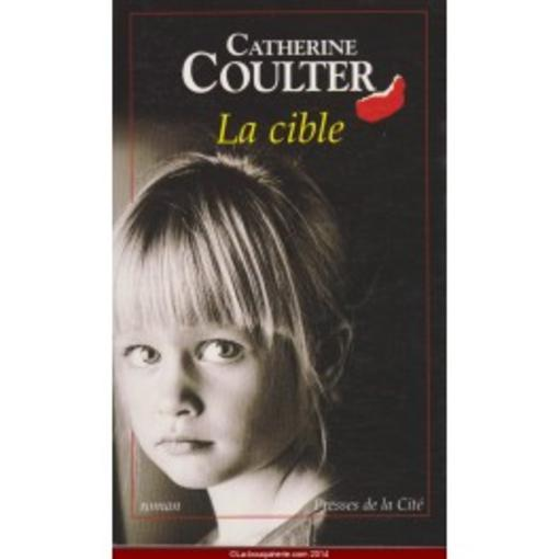 La Cible  - Catherine Coulter