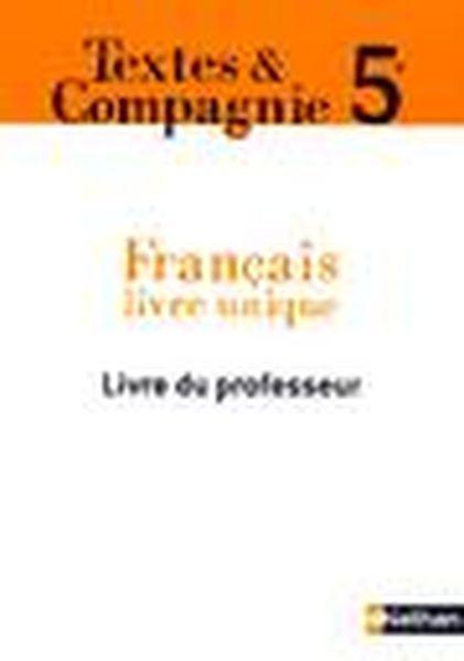 Textes Compagnie Francais 5eme Livre Du Professeur Edition 2006