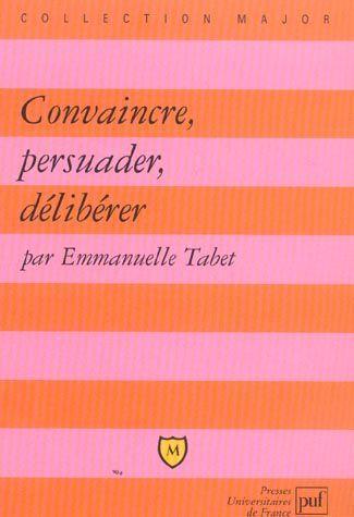 Convaincre/Persuader/Dlibrer - Intellego fr