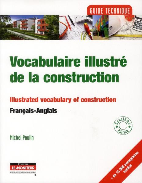 Vocabulaire illustré de la construction / illustrated vocabulary of construction  - Michel Paulin