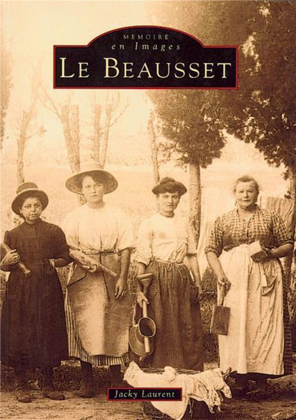 Le Beausset t.1  - Jacky Laurent