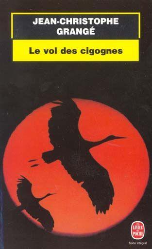 Livre le vol des cigognes jean christophe grang for Vol interieur israel
