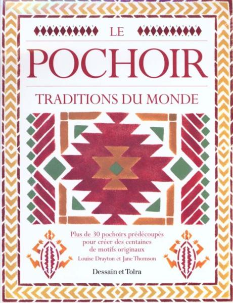 Le Pochoir ; Traditions Du Monde  - Louise Drayton  - Jane Thomson