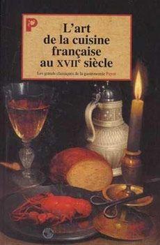 livre l 39 art de la cuisine francaise au xvii si cle