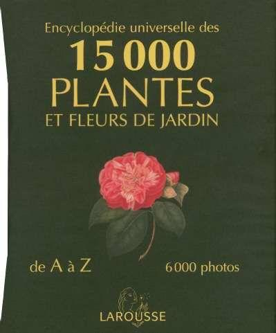 livre encyclopedie universelle des 15000 plantes et fleurs de jardin christopher brickell. Black Bedroom Furniture Sets. Home Design Ideas