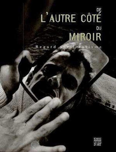 De l 39 autre cote du miroir regard sur l 39 autisme for L autre cote du miroir