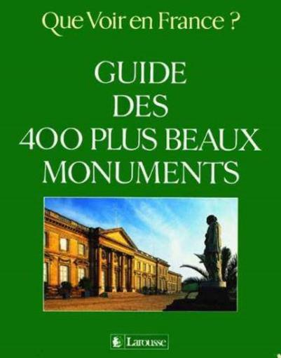 Guide Des 400 Plus Beaux Monuments  - Collectif