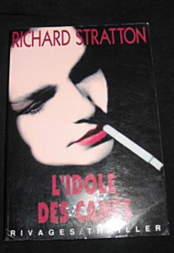 L'idole des cames  - Richard Stratton