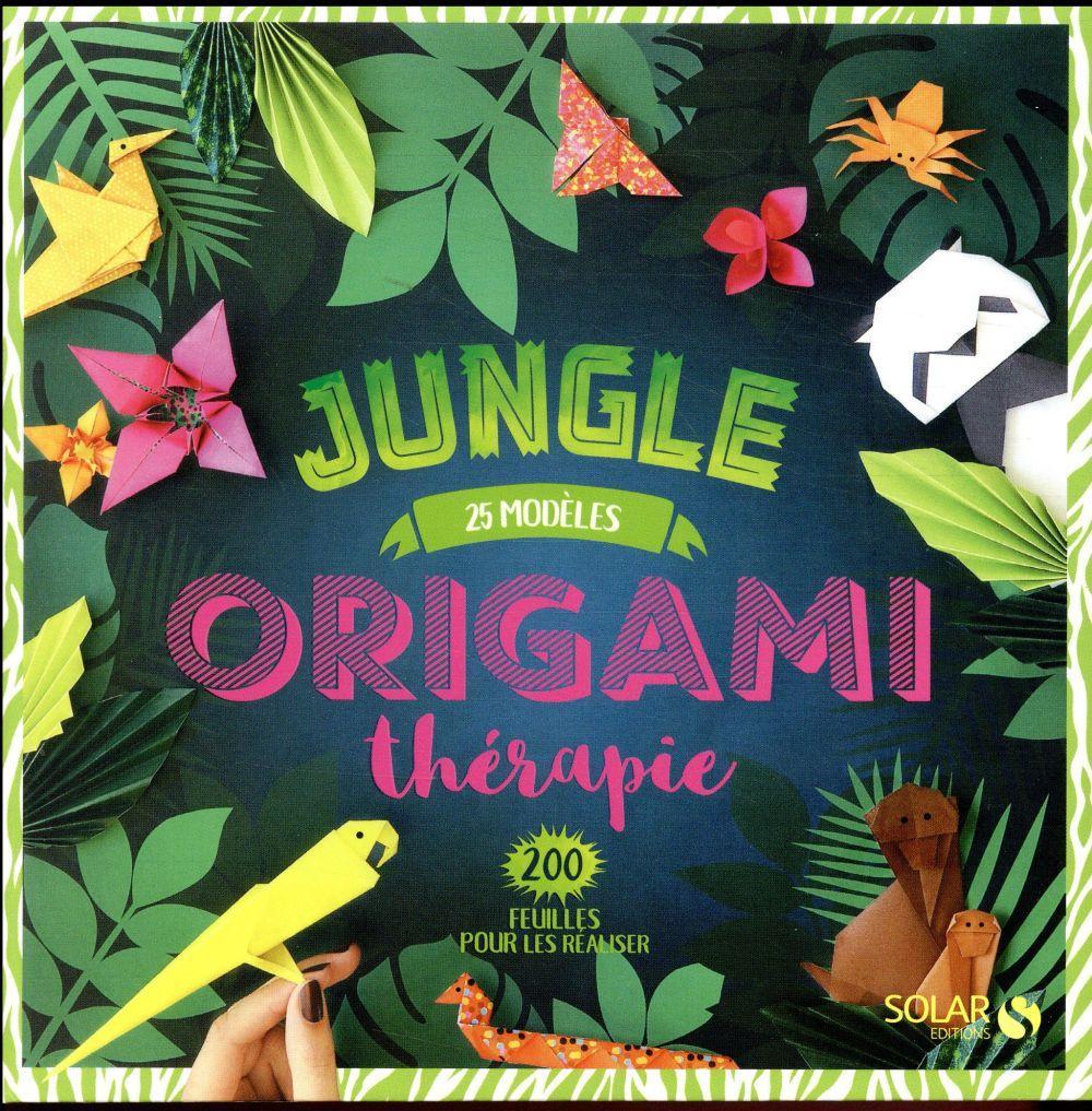 origami thérapie ; jungle - collectif - livre - france loisirs