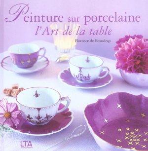 Livre peinture sur porcelaine l 39 art de la table - La table de florence seignosse ...