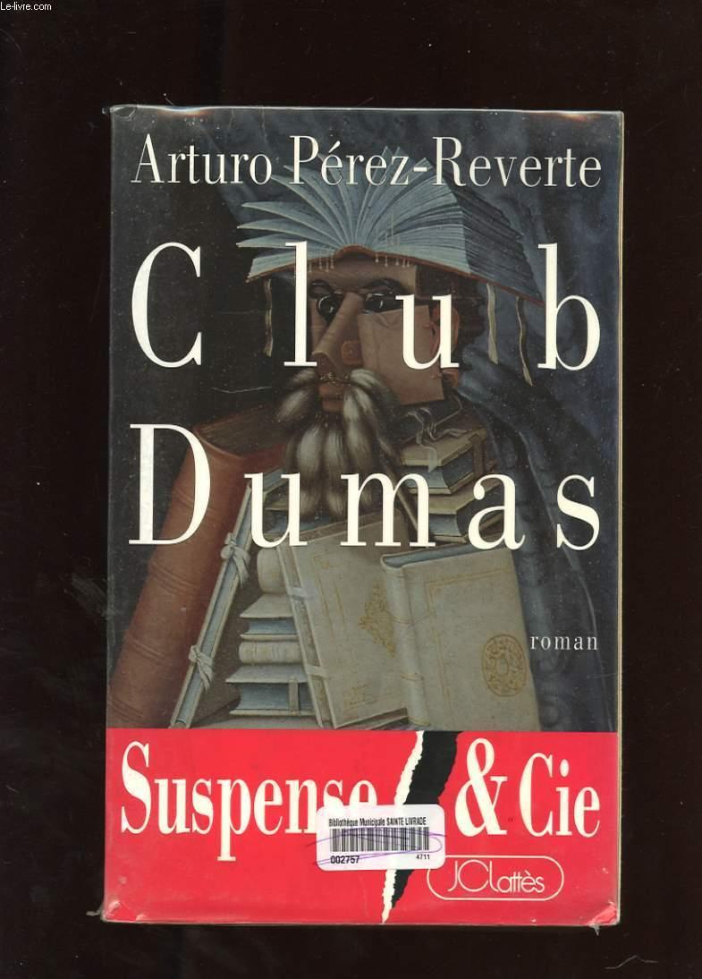 livre le club dumas arturo p rez reverte acheter occasion 02 08 1999. Black Bedroom Furniture Sets. Home Design Ideas