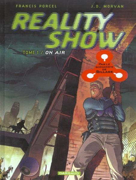 Reality show t.1 ; on air  - Jean-David Morvan  - Francis Porcel