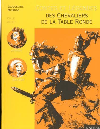 Les chevaliers de la table ronde mirande jacqueline - Contes et legendes des chevaliers de la table ronde resume ...