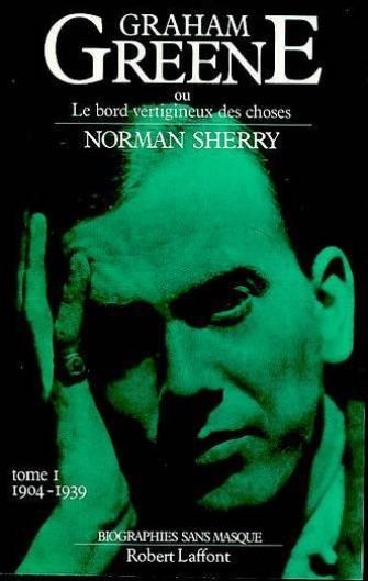Graham Greene t.1 ; 1904 1939  - Sherry Norman