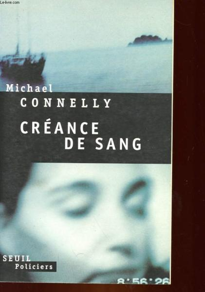 Creance De Sang  - Michael Connelly