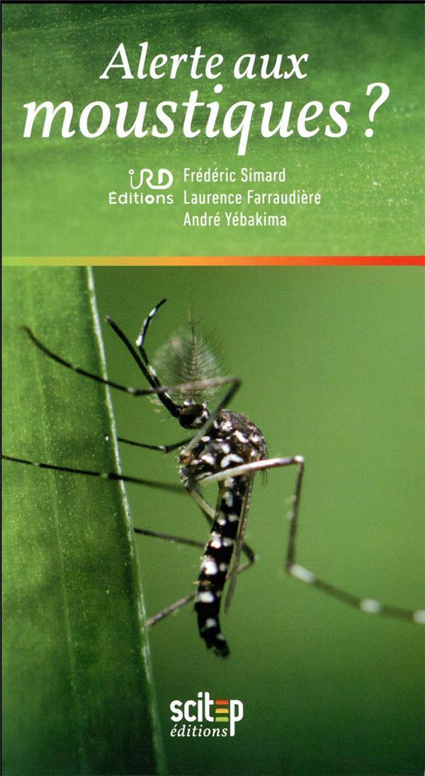 Alerte aux moustiques dengue chikungunya zika de simard frederic de frederic simard de - Frederic le moustique ...