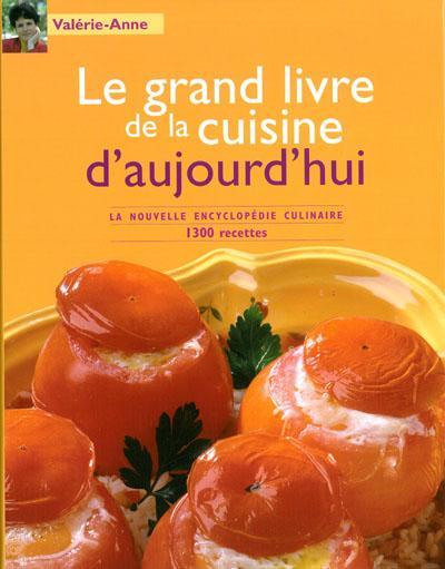 Livre le grand livre de la cuisine d 39 aujourd 39 hui 1300 - Le grand livre de la cuisine vegetarienne ...