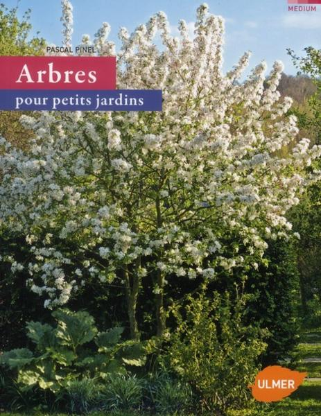 arbres pour petits jardins pascal pinel livre france loisirs. Black Bedroom Furniture Sets. Home Design Ideas
