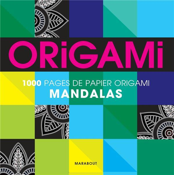 1000 pages de papier origami mandala  - Collectif