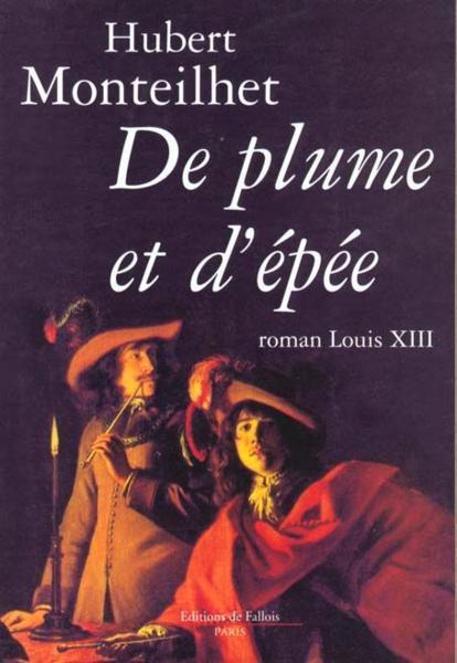 De plume et d'épée - Hubert Monteilhet