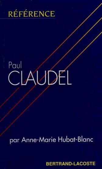 Paul Claudel-Collection Reference  - Hubat-Blanc