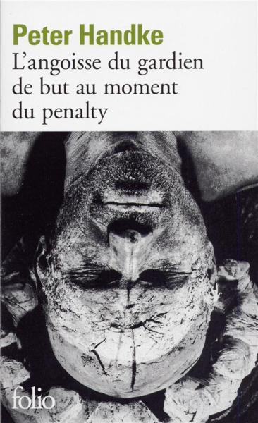 L'angoisse du gardien de but au moment du penalty  - Peter Handke
