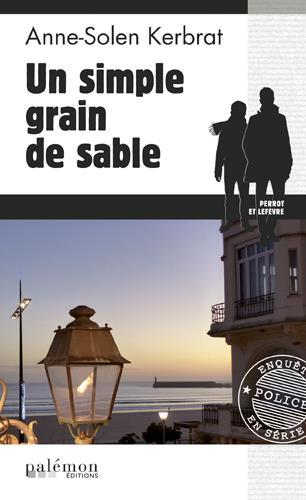Un simple grain de sable  - Anne-Solen Kerbrat