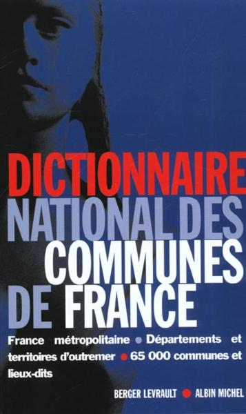 Dictionnaire national des communes de France  - Collectif