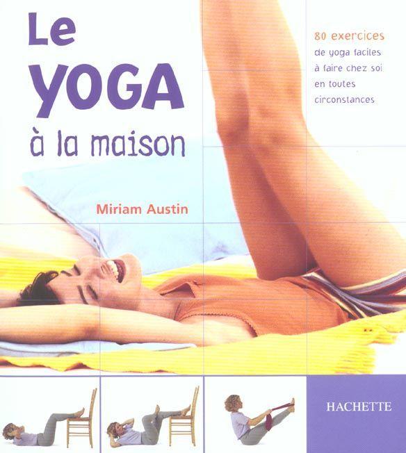 livre le yoga a la maison miriam austin. Black Bedroom Furniture Sets. Home Design Ideas