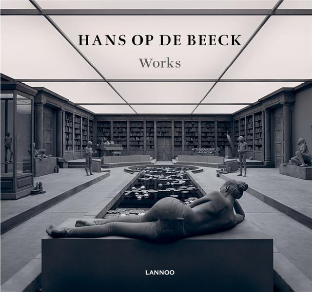 Hans Op de Beeck ; works  - Collectif