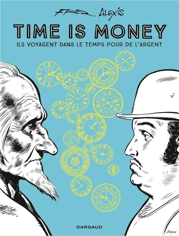 Time is money ; intégrale  - Alexis  - Fred