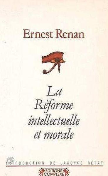 Reforme intellectuelle  - Ernest Renan