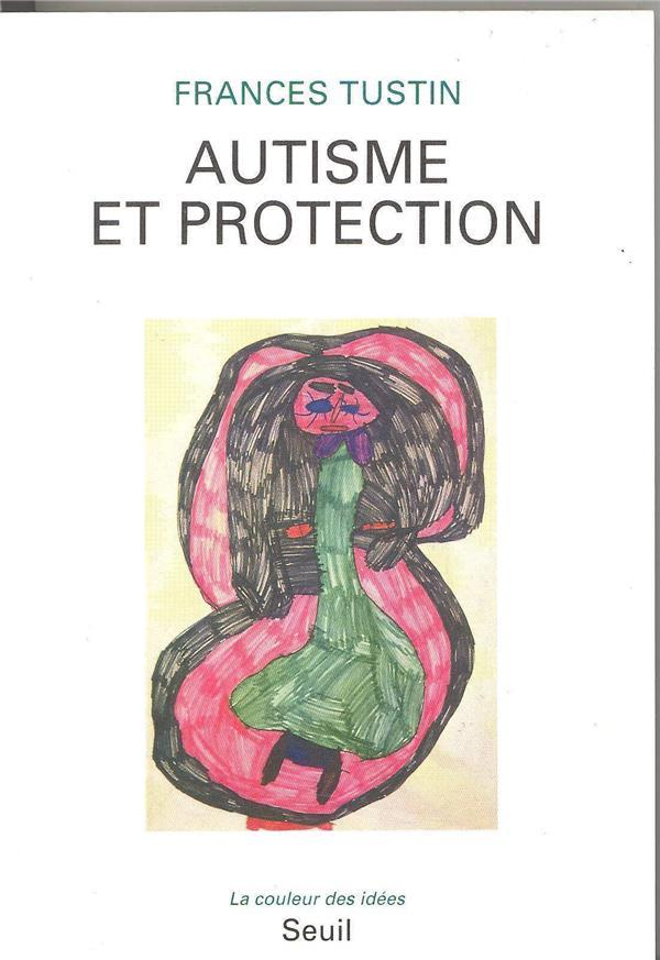 Autisme et protection  - Frances Tustin