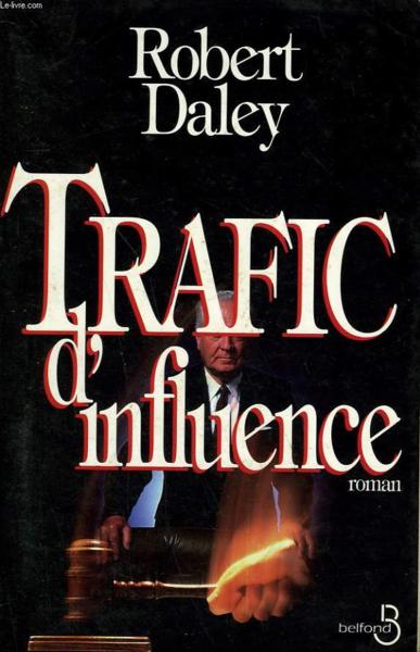 Trafic D'Influence  - Robert Daley